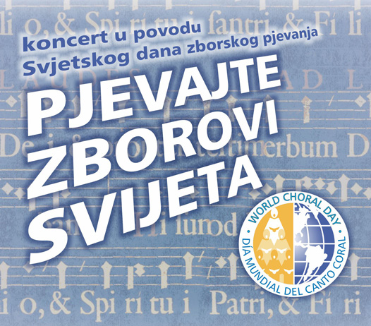 Pjevajte zborovi svijeta!