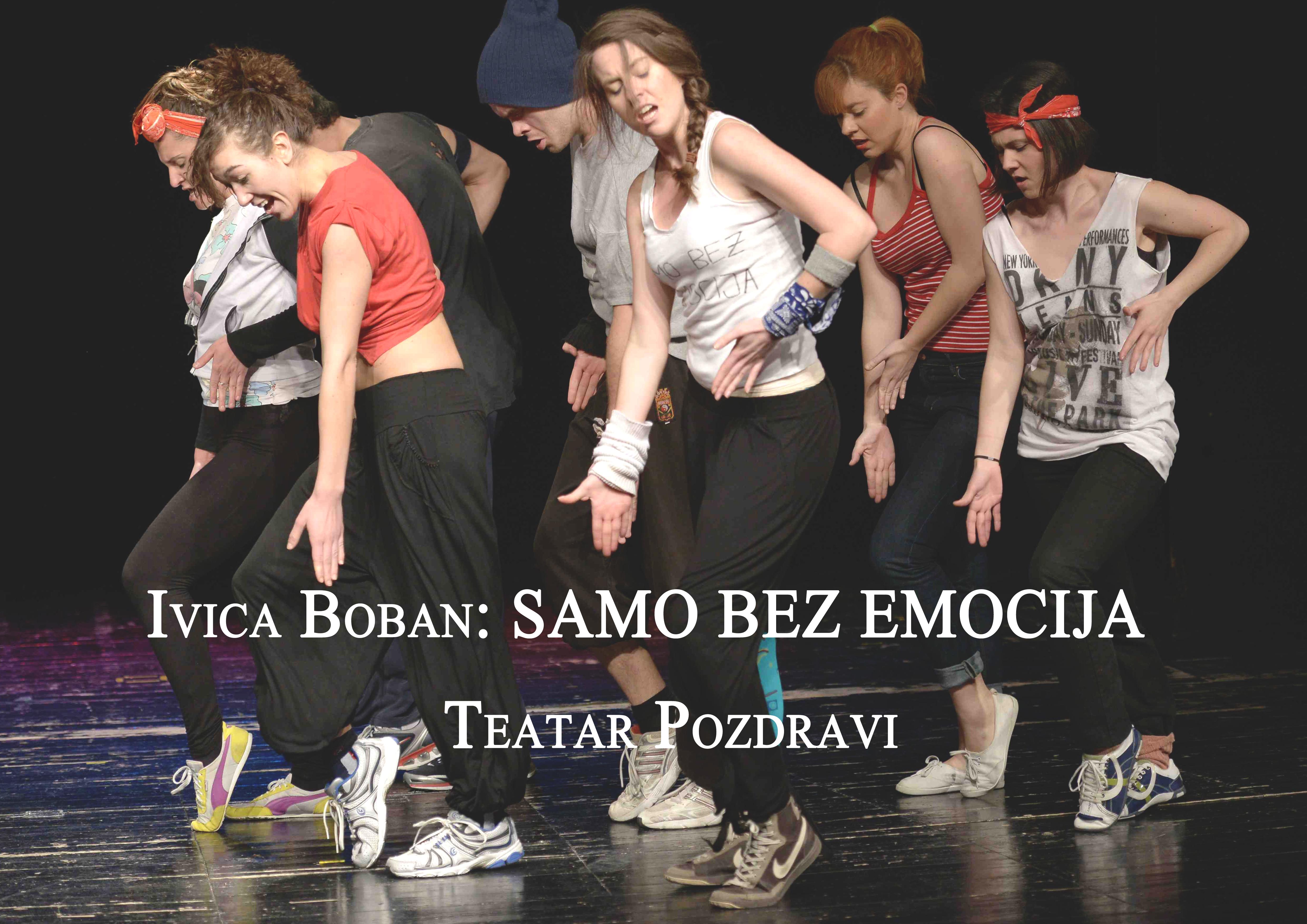 Samo bez emocija, Ivica Boban, Teatar Pozdravi