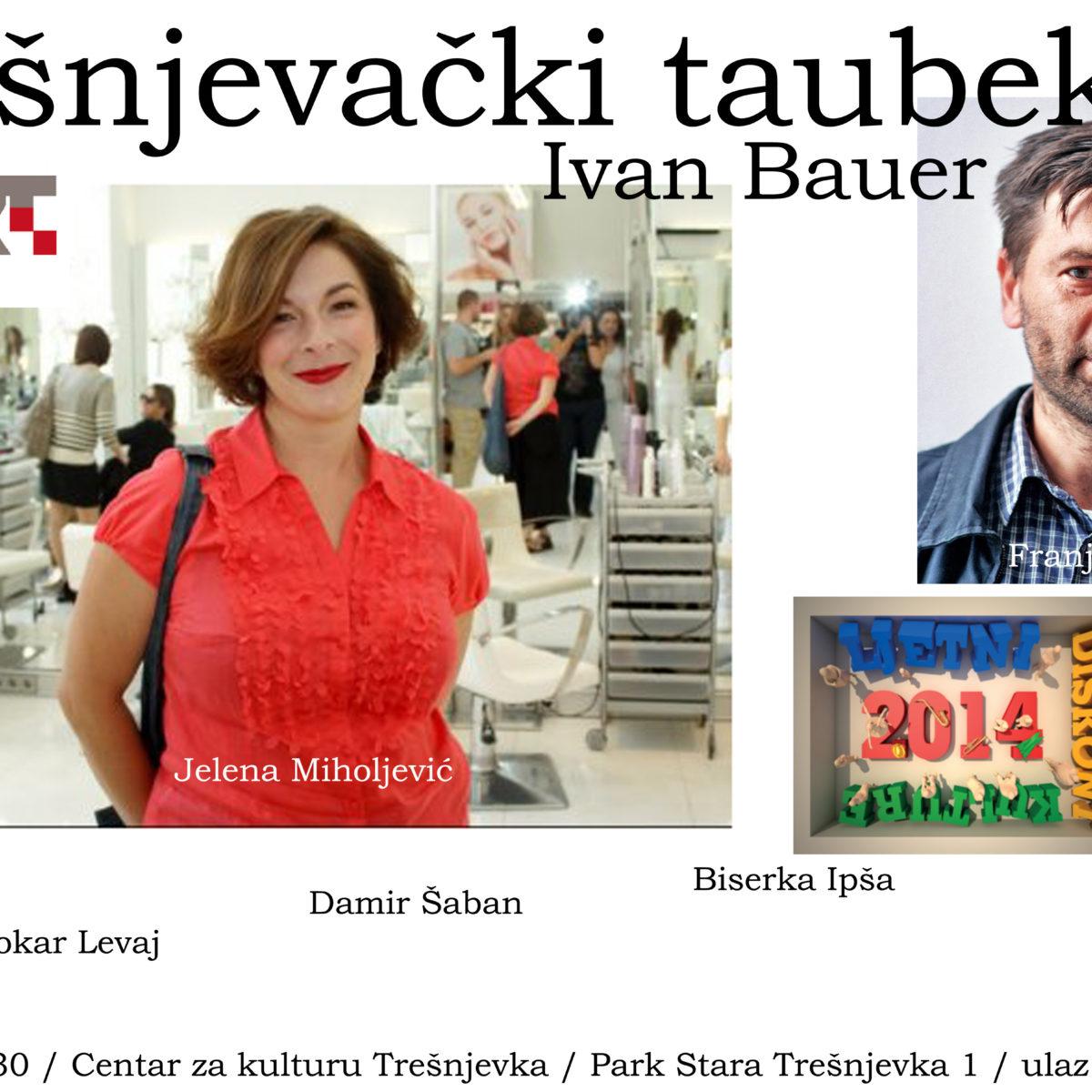 """Ivan Bauer: """"Trešnjevački taubek"""" / 17. 7. / 20.30 / ulaz slobodan"""