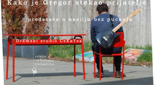 GOSTOVANJE: Kako je Gregor stekao prijatelje / 9. 4. / 17.30 / Dramski studio CeKaTea / gostovanje u Kazalištu na Peščenici