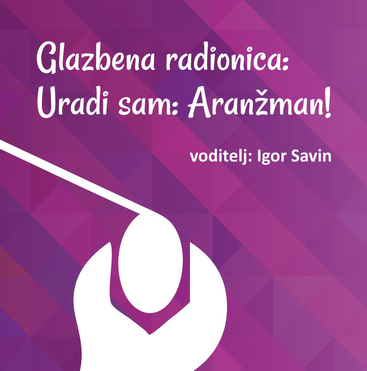 Glazbena radionica – Uradi sam: Aranžman!