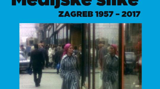 Koraci grada :: Medijske slike :: Zagreb 1957-2017