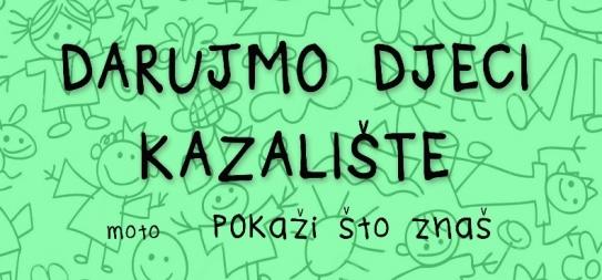 DARUJMO DJECI KAZALIŠTE / 9.6. i 16.6.
