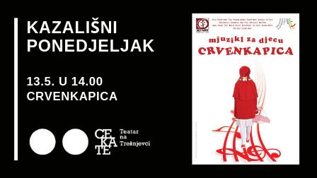OTKAZANO Kazališni ponedjeljak 13.5. u 14.00 CRVENKAPICA