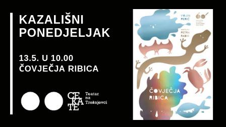 OTKAZANO Kazališni ponedjeljak 13.5. u 10.00 ČOVJEČJA RIBICA
