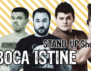 BOCA ISTINE, stand up comedy show