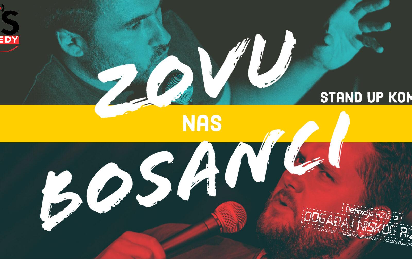 ZOVU NAS BOSANCI, stand up comedy show
